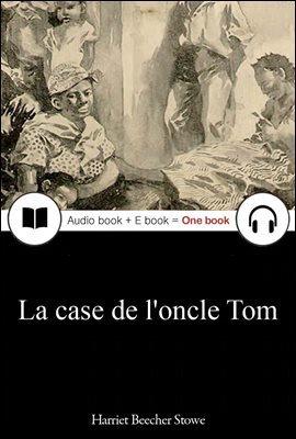 엉클 톰스 캐빈 (La case de l'oncle Tom) 프랑스어, 오디오북 + 이북이 하나로 068 ◆ 부록 첨부