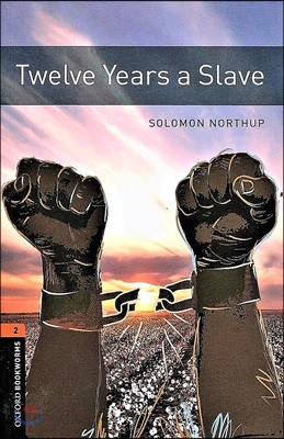 Oxford Bookworms Library 2: Twelve Years a Slave