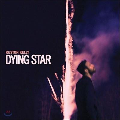 Ruston Kelly (러스톤 켈리) - Dying Star