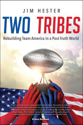 Two Tribes: Rebuilding Team America in a Post-Truth World