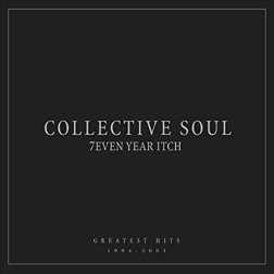 Collective Soul - Seven Year Itch: Greatest Hits, 1994-2001