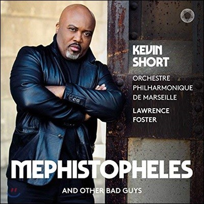 케빈 쇼트의 베이스로 듣는 오페라 작품집 (Kevin Short Opera Works - 'Mephistopheles And Other Bad Guys')