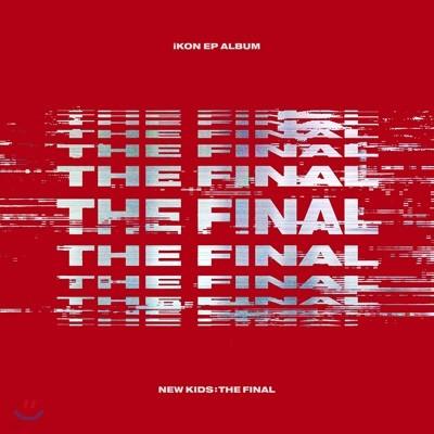 아이콘 (iKON) - 미니앨범 : New Kids : The Final [Red ver.]