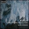 Adam Johnson 쿨라: 피아노 작품집 (Kuula: Complete Works For Solo Piano) 애덤 존슨