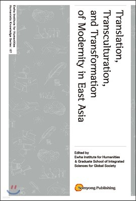 Translation, Transculturation, and Transformation of Modernity in East Asia
