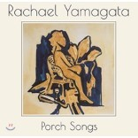 Rachael Yamagata (레이첼 야마가타) - Porch Songs