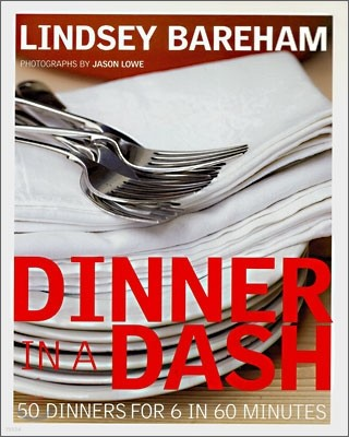 Dinner in a Dash : 50 Dinners for 6 in 60 Minutes
