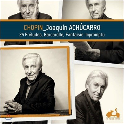 JoaquIn Achucarro 쇼팽: 24개의 전주곡, 즉흥 환상곡, 녹턴 OP.9 2번, 20번, 뱃노래 OP.60 (Chopin: 24 Preludes, Barcarolle, Fantaisie…) 호아킨 아추카로