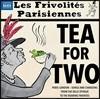 세기 말 세기 초, 런던과 파리의 노래 (Tea For Two)