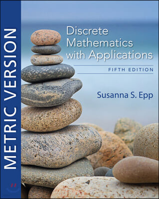 Discrete Mathematics with Applications, Metric Edition, 5/E