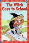 Scholastic Hello Reader Level 3 : The Witch Goes to School