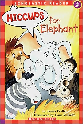 Scholastic Hello Reader Level 2 : Hiccups for Elephant