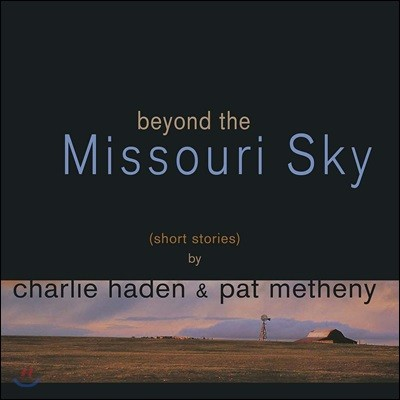 Charlie Haden / Pat Metheny - Beyond The Missouri Sky 찰리 헤이든 & 팻 메스니 [2LP]