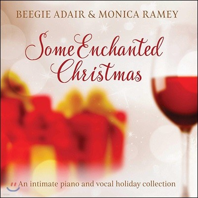 Beegie Adair / Monica Ramey - Some Enchanted Christmas: An intimate piano and vocal holiday collection