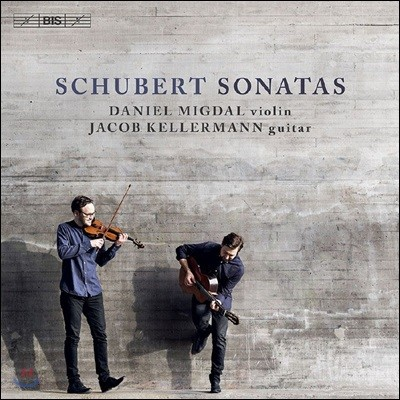 Daniel Migdal / Jacob Kellermann 슈베르트: 바이올린과 기타를 위한 소나타 (Franz Schubert: Sonatas on Violin and Guitar)