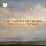 Charlie Haden / Pat Metheny - Long Ago & Far Away 찰리 헤이든, 브래드 멜다우