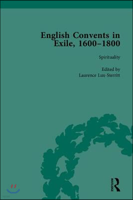 English Convents in Exile, 1600-1800, Part I
