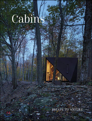 Cabins : Escape to Nature