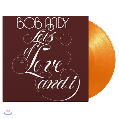 Bob Andy (밥 앤디) - Lots Of Love And I [오렌지 컬러 LP]