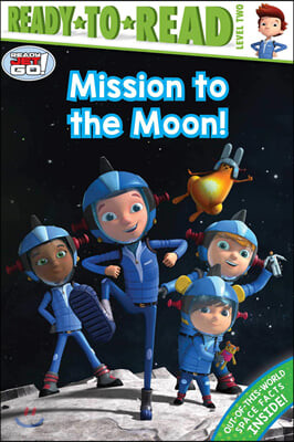 Ready-To-Read, Level 2 : Mission to the Moon!