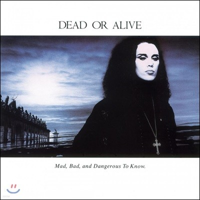 Dead Or Alive (데드 오어 얼라이브) - Mad, Bad, And Dangerous To Know [화이트/투명 컬러 LP]