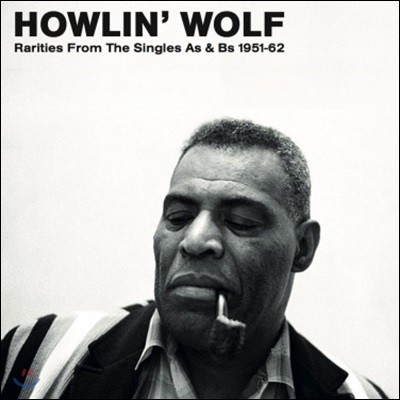 Howlin' Wolf (하울링 울프) - Rarities From The Singles As & Bs 1951-62 [LP]