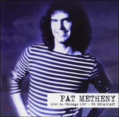 Pat Metheny (팻 메시니) - Live In Chicago 1987 Fm Broadcast [LP]