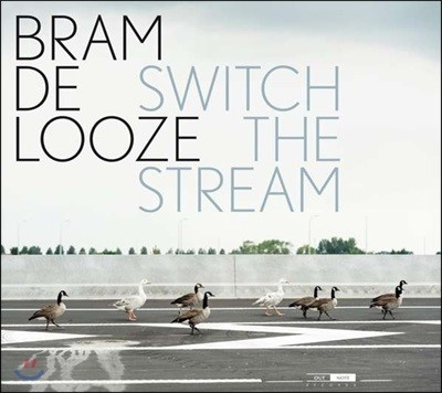 Bram De Looze (브람 드 루제) - Switch the Stream