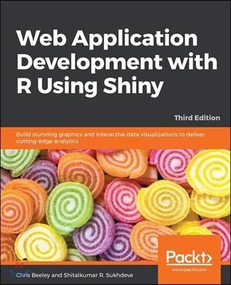 Web Application Development with R Using Shiny, 3/E