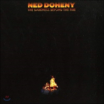 Ned Doheny (네드 도헤니) - The Darkness Beyond the Fire