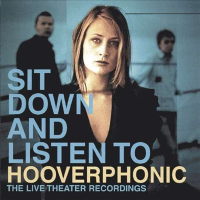 Hooverphonic - Sit Down And Listen To Hooverphonic: The Live Theater Recordings