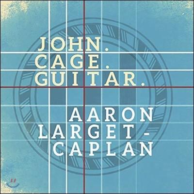 Aaron Larget-Caplan 존 케이지: 기타로 편곡한 일곱 개의 작품집 (John Cage: Guitar)