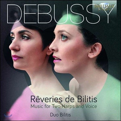 Duo Bilities 드뷔시: 두 대의 하프와 성악을 위한 작품집 (Debussy: Reveries de Bilitis 'Music For Two Harps And Voice')