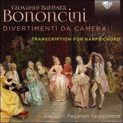 Giovanni Paganelli 지오반니 보논치니: 실내 디베르티멘토 선집과 칸타타집 [하프시코드 편곡반] (Bononcini: Divertimenti da Camera, Transcription for Harpsichord)