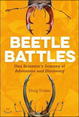 Beetle Battles: One Scientist's Journey of Adventure and Discovery
