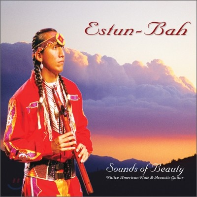 Estun Bah - Sounds Of Beauty: 북미 인디언 피리 명상음악