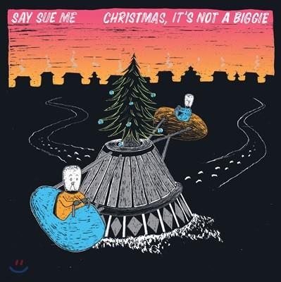 세이수미 (Say Sue Me) - Christmas, It's Not A Biggie