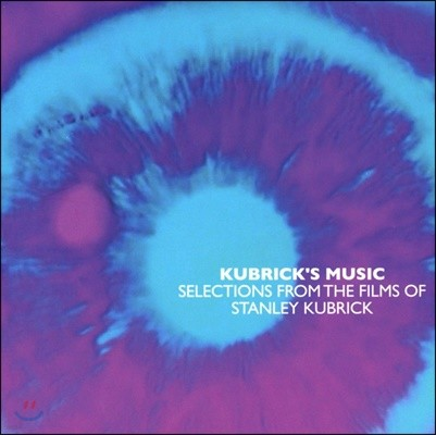 Kubricks Music ~ Selections From The Films Of Stanley Kubrick