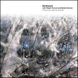 Bill Bruford with Ralph Towner / Eddie Gomez - If Summer Had Its Ghosts