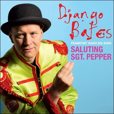 Django Bates (장고 베이츠) - Saluting Sgt. Pepper