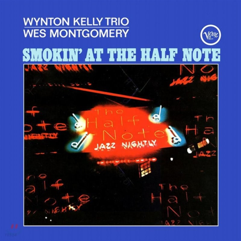 Wynton Kelly Trio & Wes Montgomery (윈턴 켈리 트리오 & 웨스 몽고메리) - Smokin' At The Half Note