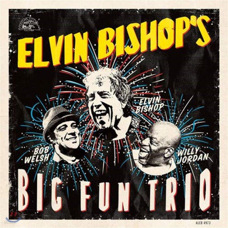 Elvin Bishop (엘빈 비숍) - Elvin Bishop's Big Fun Trio