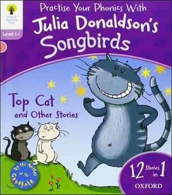 Oxford Reading Tree Songbirds Level 1+ : Top Cat and Other Stories