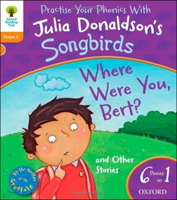Oxford Reading Tree Songbirds Level 6 : Where Were You Bert and Other Stories