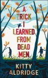 Trick I Learned from Dead Men
