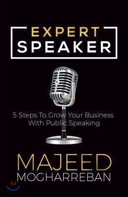Expert Speaker: 5 Steps to Grow Your Business with Public Speaking
