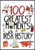 100 Hundred Moments in Irish History