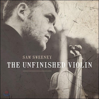 Sam Sweeney (샘 스위니) - The Unfinished Violin