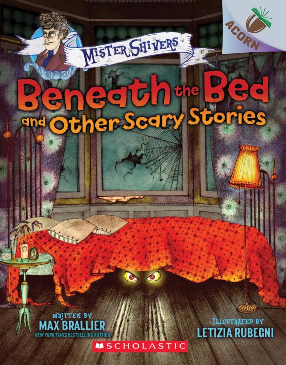 Mister Shivers #1: Beneath the Bed and Other Scary Stories