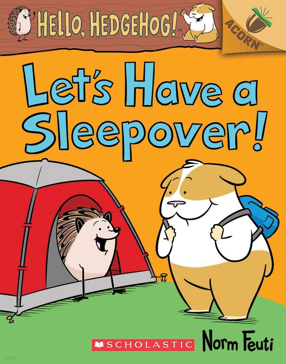 Hello, Hedgehog! #2: Let's Have a Sleepover!